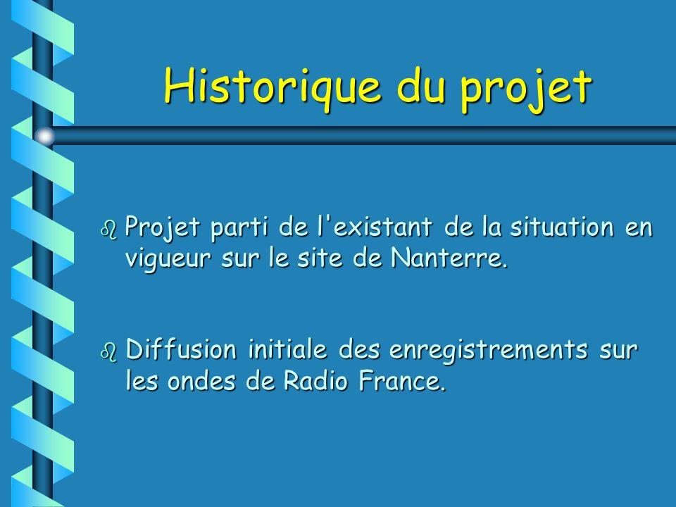 Historique du projet Projet parti de l existant de la situation en vigueur sur le site de Nanterre.
