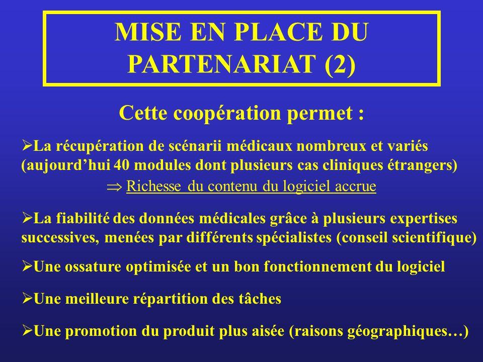 MISE EN PLACE DU PARTENARIAT (2) Cette coopération permet :