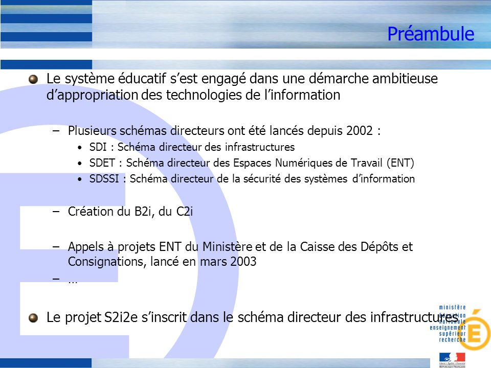 PréambuleLe système éducatif s'est engagé dans une démarche ambitieuse d'appropriation des technologies de l'information.