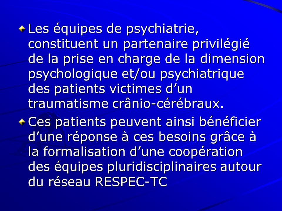 Les équipes de psychiatrie, constituent un partenaire privilégié de la prise en charge de la dimension psychologique et/ou psychiatrique des patients victimes d'un traumatisme crânio-cérébraux.