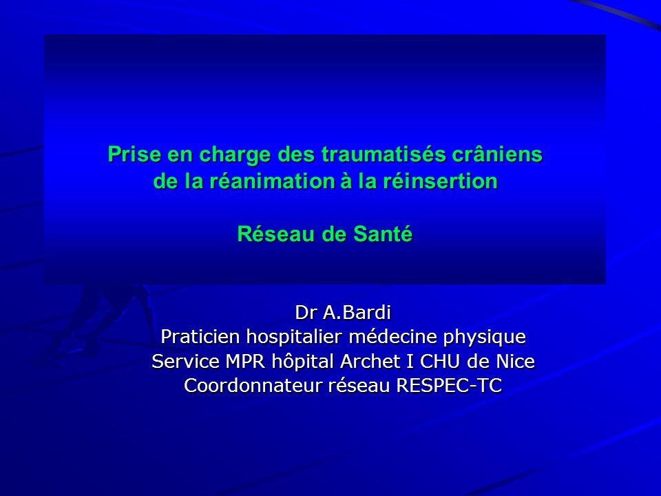 Prise en charge des traumatisés crâniens de la réanimation à la réinsertion Réseau de Santé