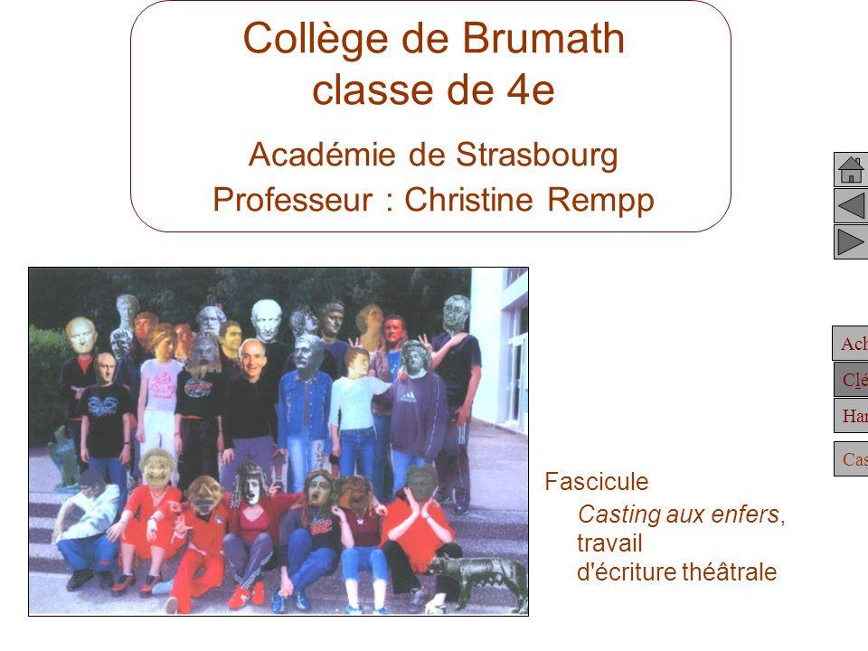 Collège de Brumath classe de 4e Académie de Strasbourg Professeur : Christine Rempp