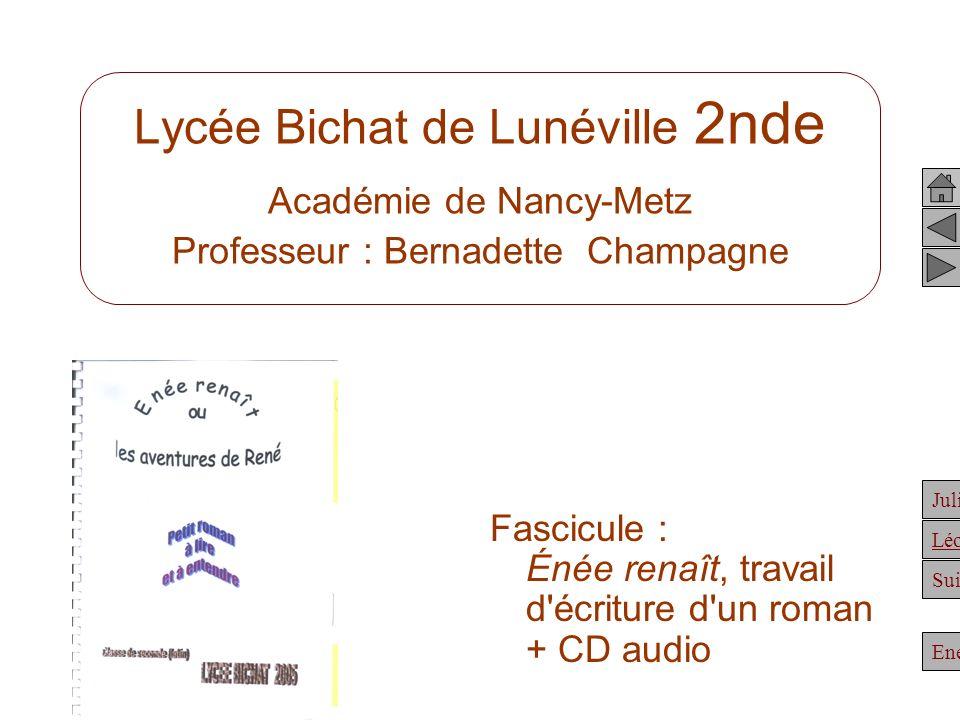 Lycée Bichat de Lunéville 2nde Académie de Nancy-Metz Professeur : Bernadette Champagne