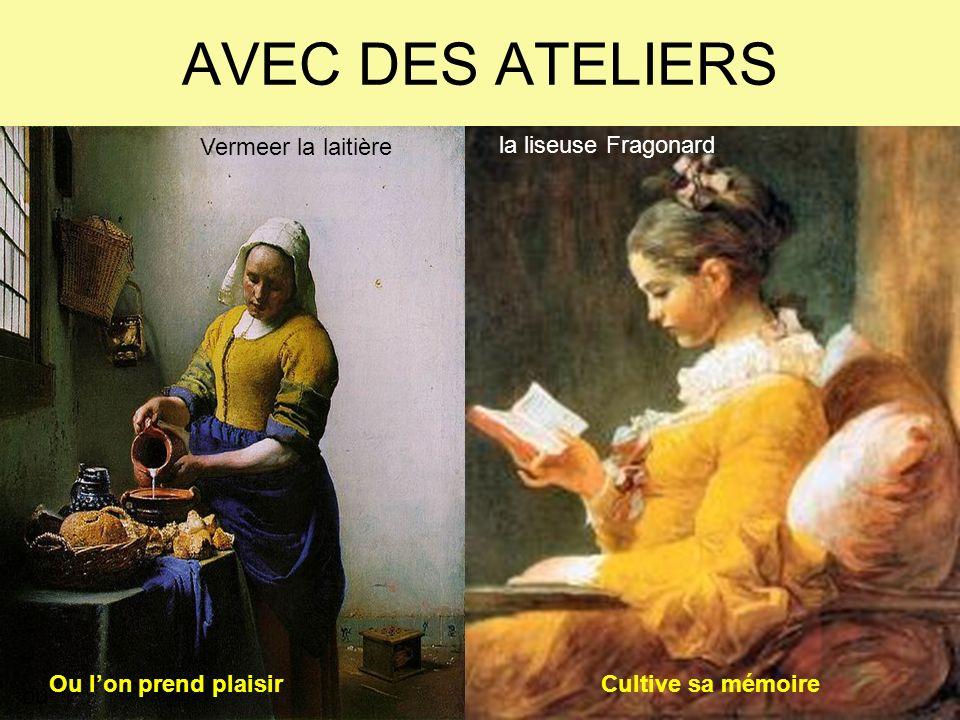 AVEC DES ATELIERS Vermeer la laitière la liseuse Fragonard