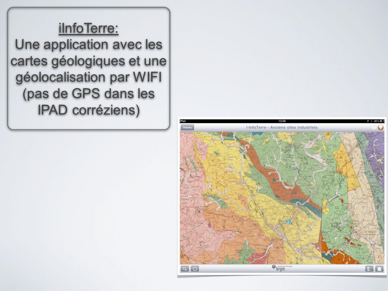 iInfoTerre: Une application avec les cartes géologiques et une géolocalisation par WIFI (pas de GPS dans les IPAD corréziens)