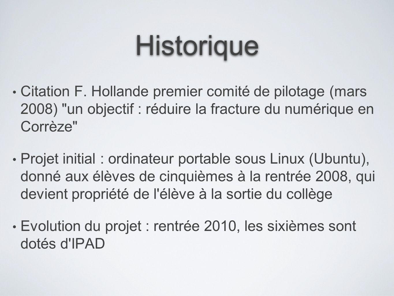Historique Citation F. Hollande premier comité de pilotage (mars 2008) un objectif : réduire la fracture du numérique en Corrèze