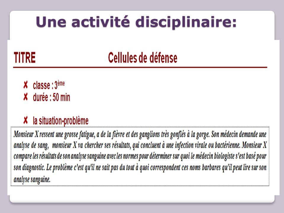 Une activité disciplinaire:
