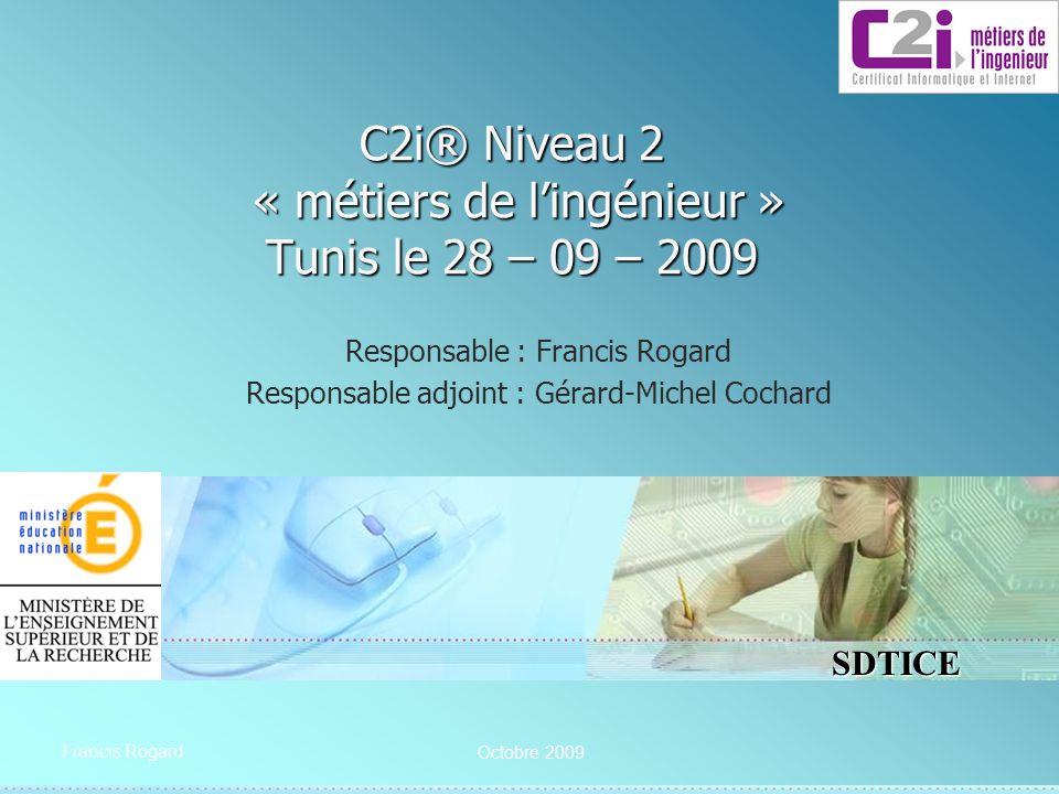 C2i® Niveau 2 « métiers de l'ingénieur » Tunis le 28 – 09 – 2009