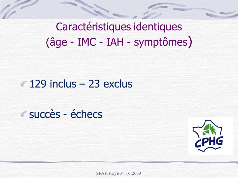 Caractéristiques identiques (âge - IMC - IAH - symptômes)