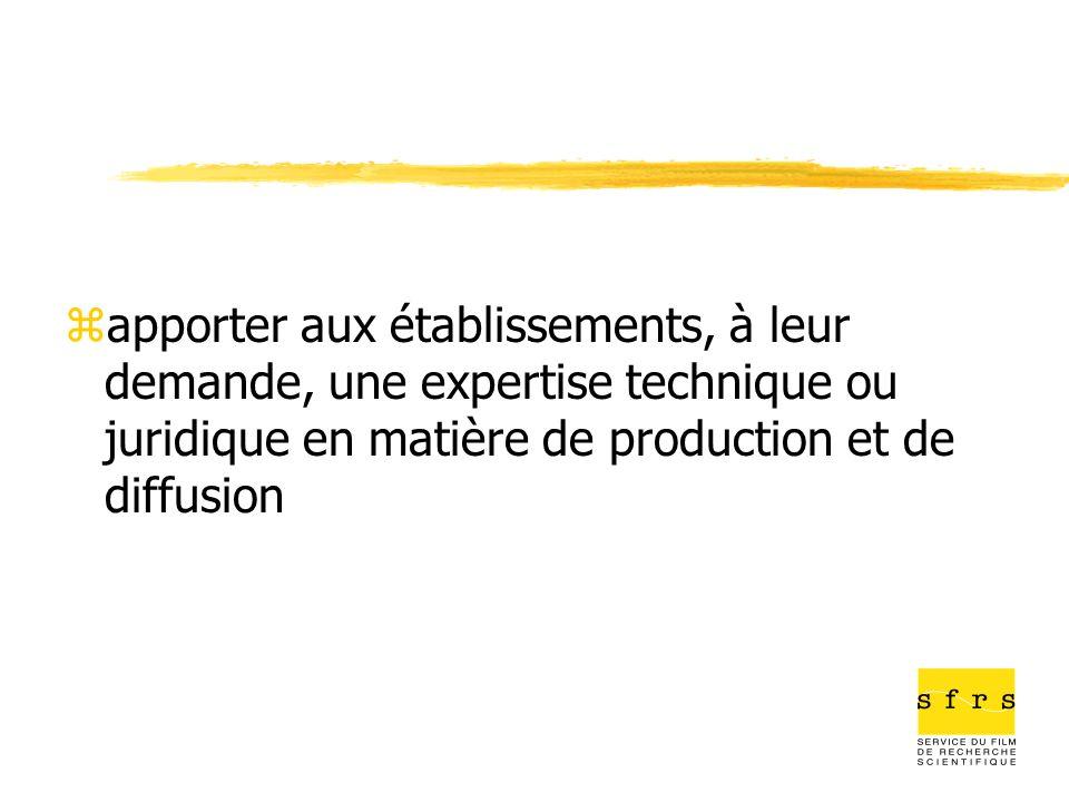 apporter aux établissements, à leur demande, une expertise technique ou juridique en matière de production et de diffusion