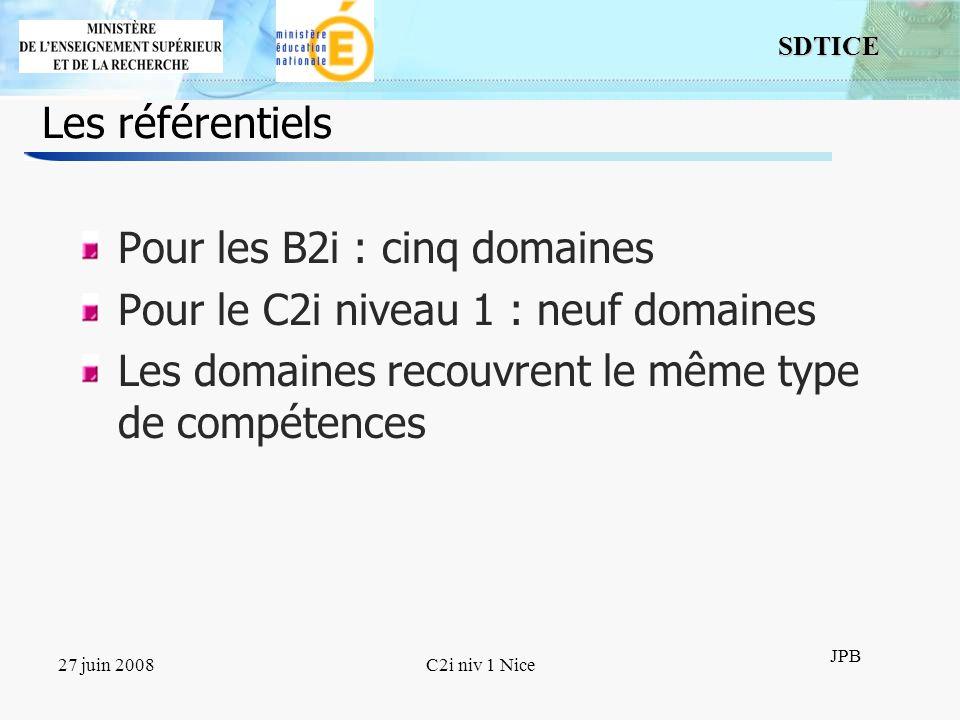 Pour les B2i : cinq domaines Pour le C2i niveau 1 : neuf domaines