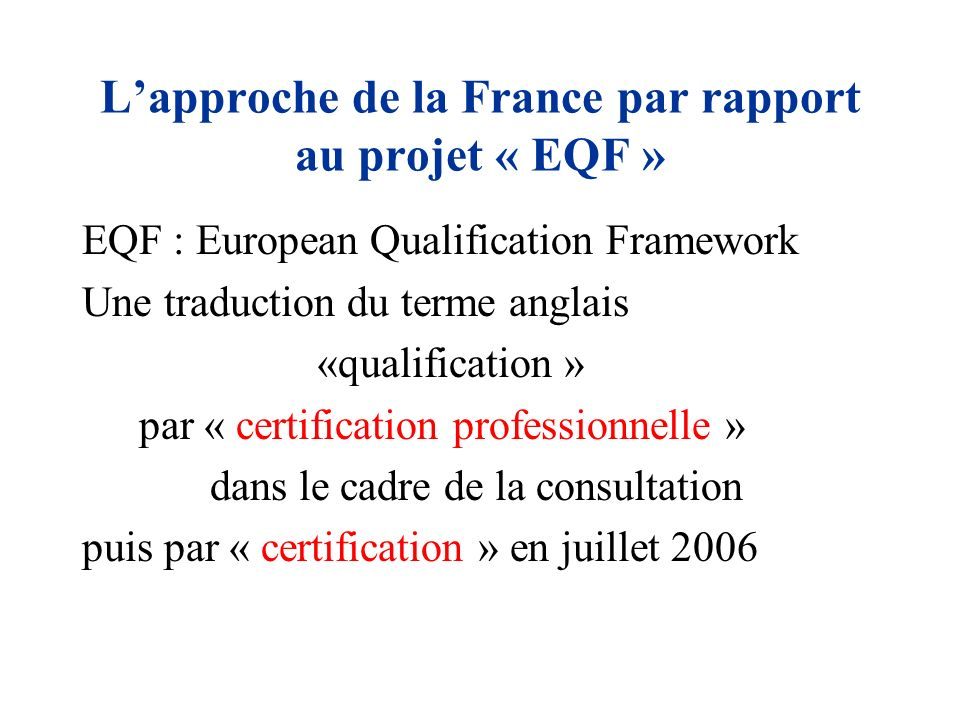 L'approche de la France par rapport au projet « EQF »