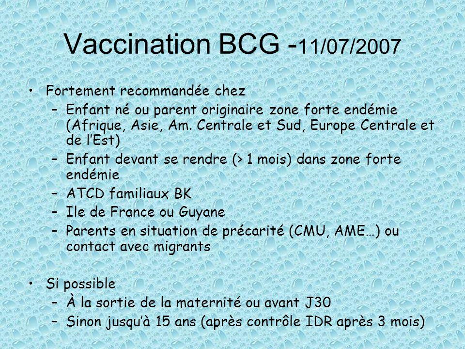 Vaccination BCG -11/07/2007 Fortement recommandée chez