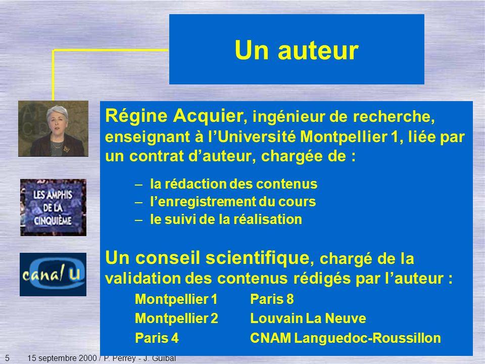 Un auteur Régine Acquier, ingénieur de recherche, enseignant à l'Université Montpellier 1, liée par un contrat d'auteur, chargée de :