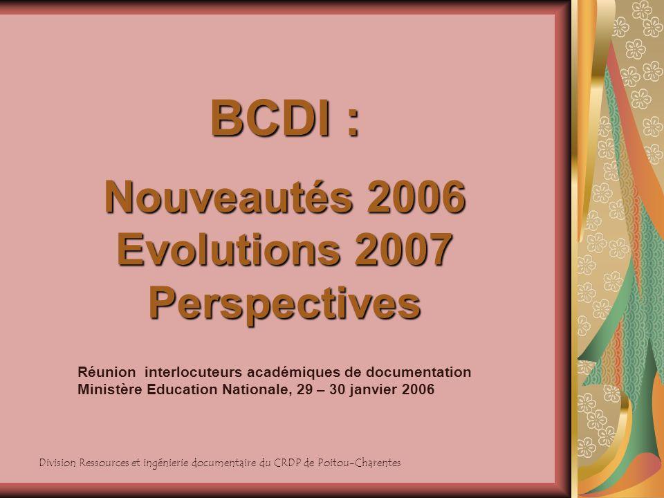 BCDI : Nouveautés 2006 Evolutions 2007 Perspectives