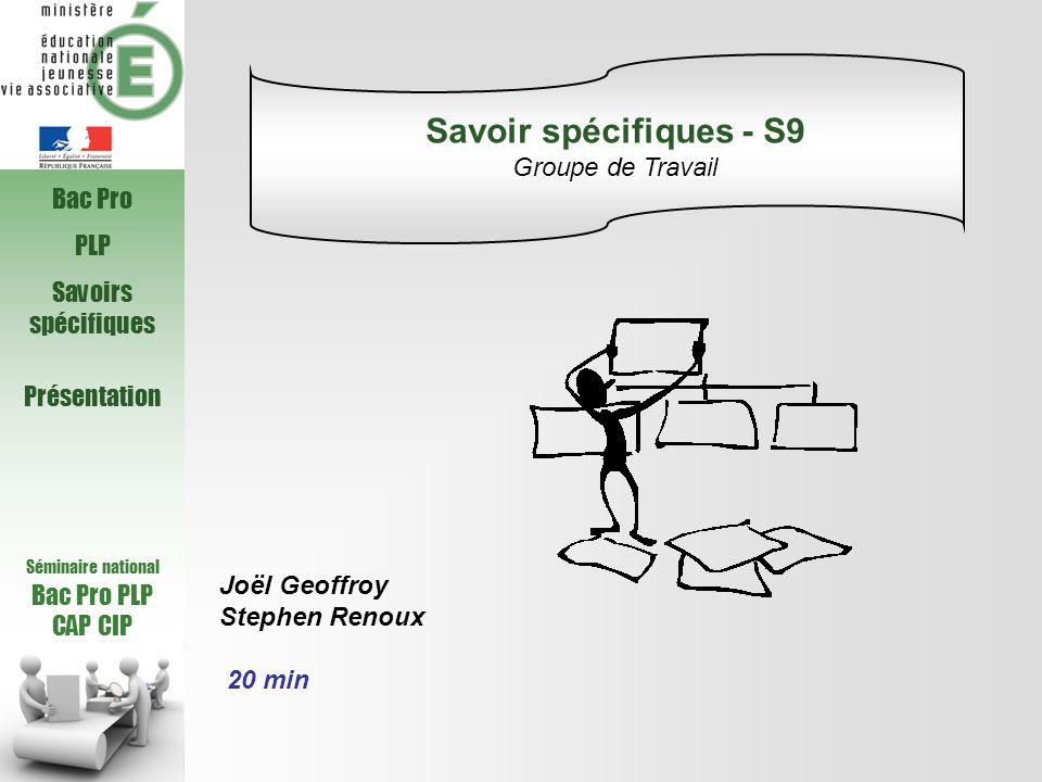 Savoir spécifiques - S9 Groupe de Travail Bac Pro PLP