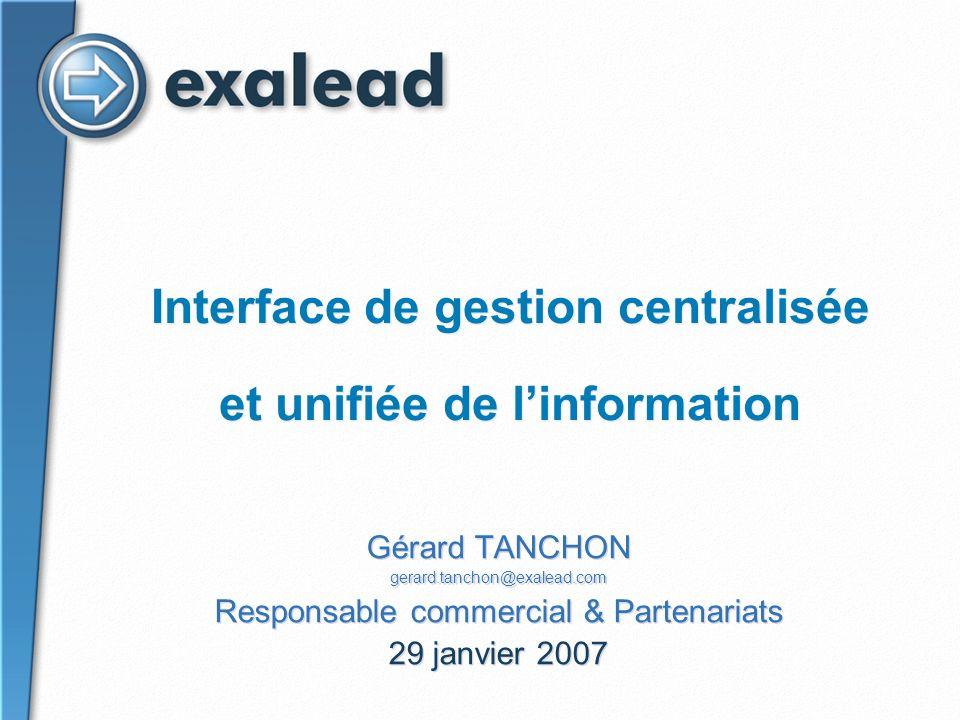 Interface de gestion centralisée et unifiée de l'information