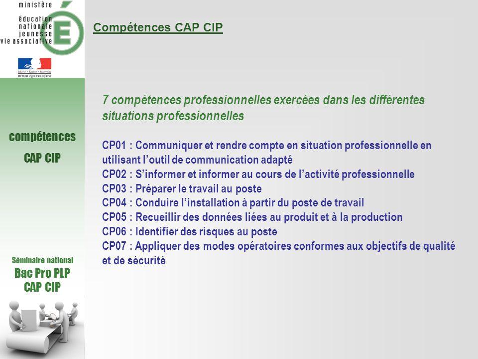 Compétences CAP CIP 7 compétences professionnelles exercées dans les différentes situations professionnelles.