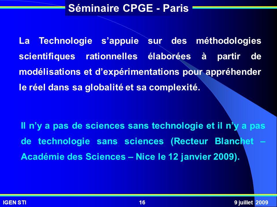 La Technologie s'appuie sur des méthodologies scientifiques rationnelles élaborées à partir de modélisations et d'expérimentations pour appréhender le réel dans sa globalité et sa complexité.