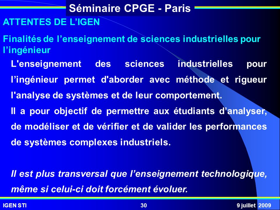 ATTENTES DE L'IGEN Finalités de l'enseignement de sciences industrielles pour l'ingénieur.