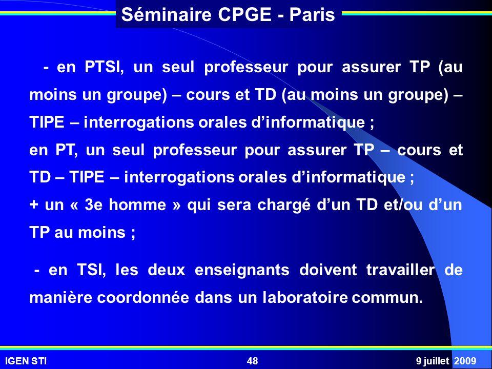- en PTSI, un seul professeur pour assurer TP (au moins un groupe) – cours et TD (au moins un groupe) – TIPE – interrogations orales d'informatique ;