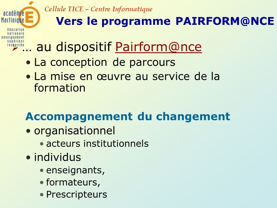 … au dispositif Pairform@nce