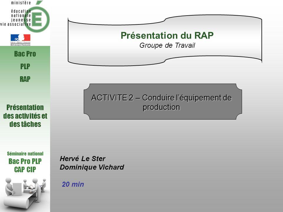 Présentation du RAP ACTIVITE 2 – Conduire l'équipement de production