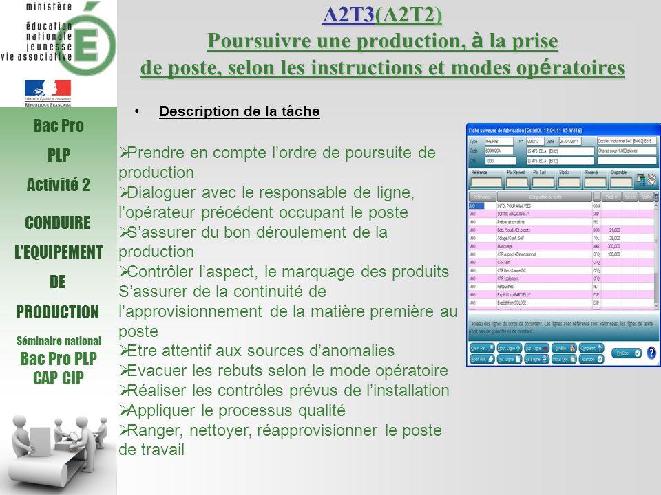 A2T3(A2T2) Poursuivre une production, à la prise de poste, selon les instructions et modes opératoires