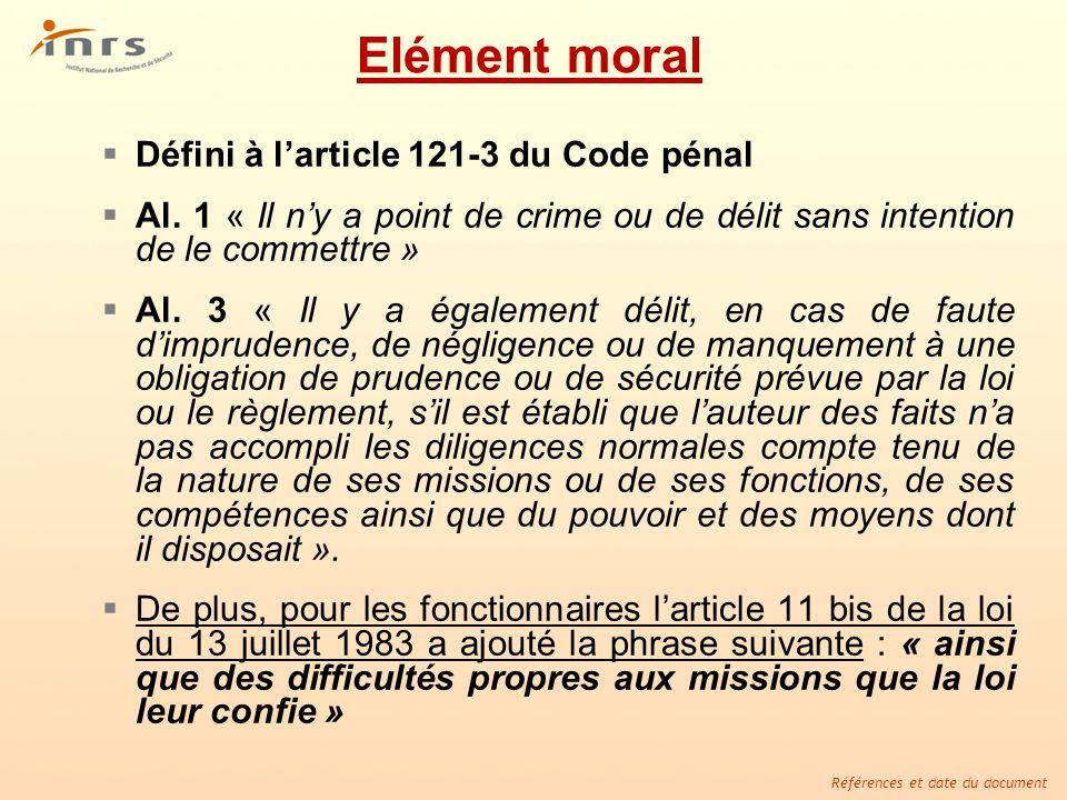 Elément moral Défini à l'article 121-3 du Code pénal