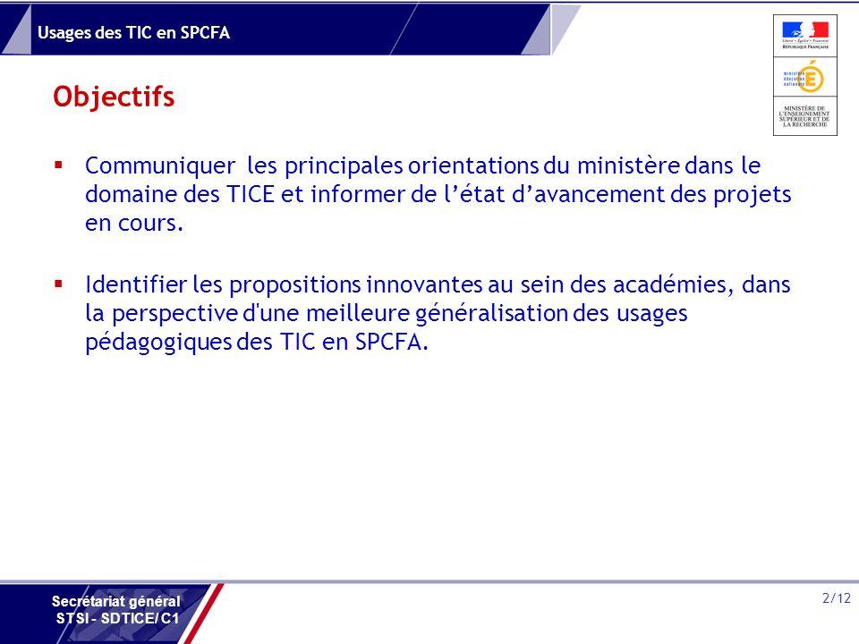 Objectifs Communiquer les principales orientations du ministère dans le domaine des TICE et informer de l'état d'avancement des projets en cours.