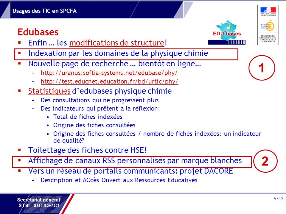 1 2 Edubases Enfin … les modifications de structure!