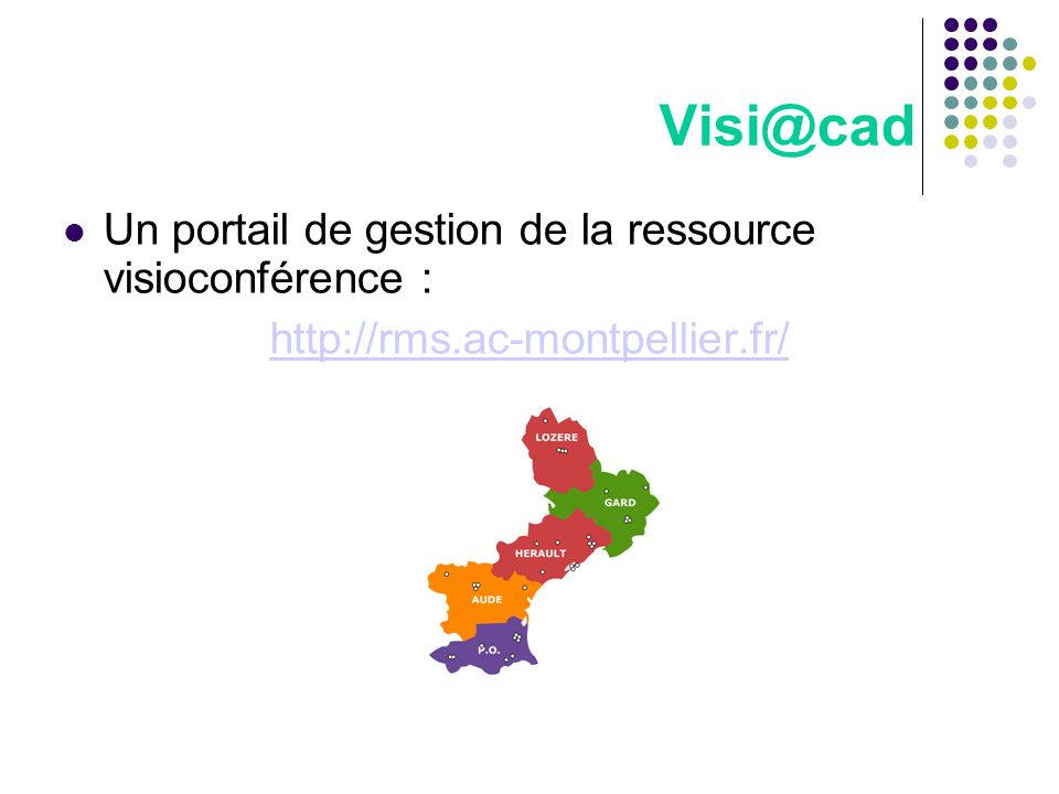 Visi@cad Un portail de gestion de la ressource visioconférence :