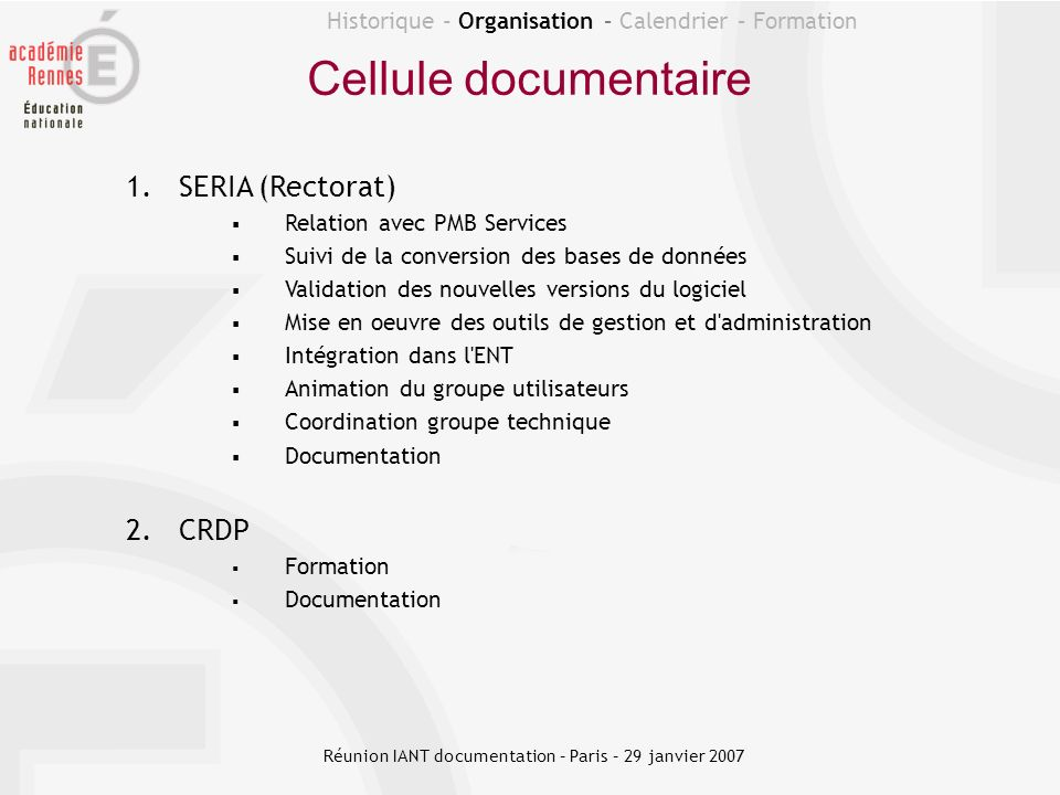 Historique - Organisation – Calendrier – Formation