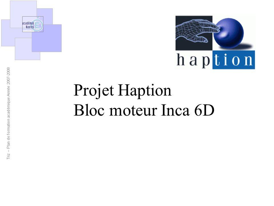 Projet Haption Bloc moteur Inca 6D