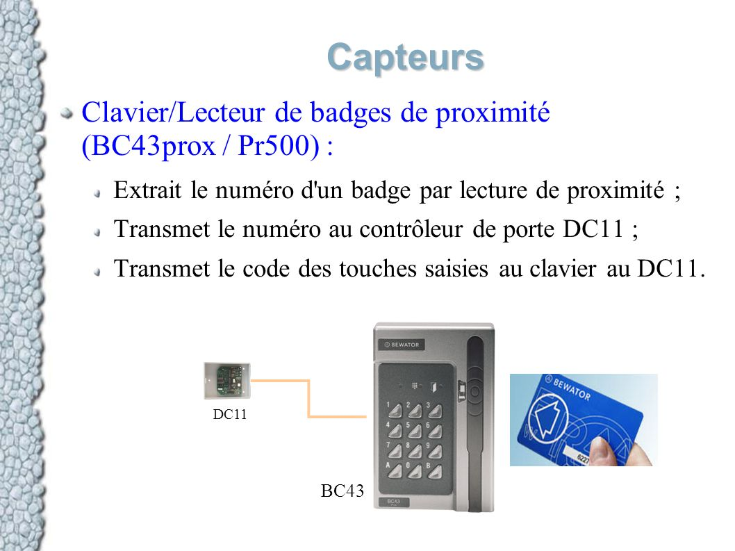 Capteurs Clavier/Lecteur de badges de proximité (BC43prox / Pr500) :