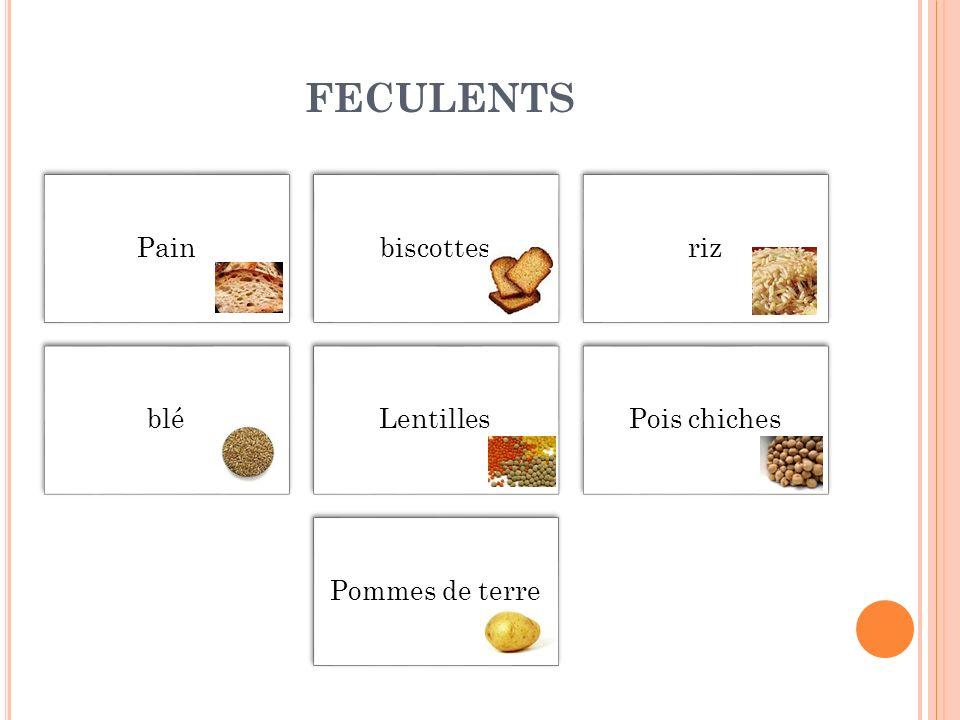 FECULENTS Pain biscottes riz blé Lentilles Pois chiches