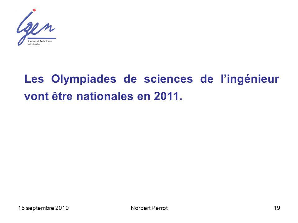 Les Olympiades de sciences de l'ingénieur vont être nationales en 2011.