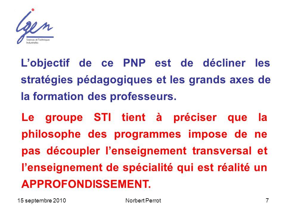 L'objectif de ce PNP est de décliner les stratégies pédagogiques et les grands axes de la formation des professeurs.