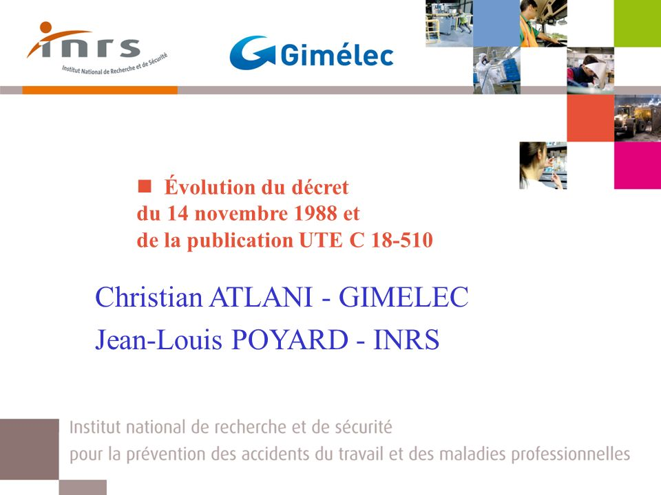 Christian ATLANI - GIMELEC Jean-Louis POYARD - INRS