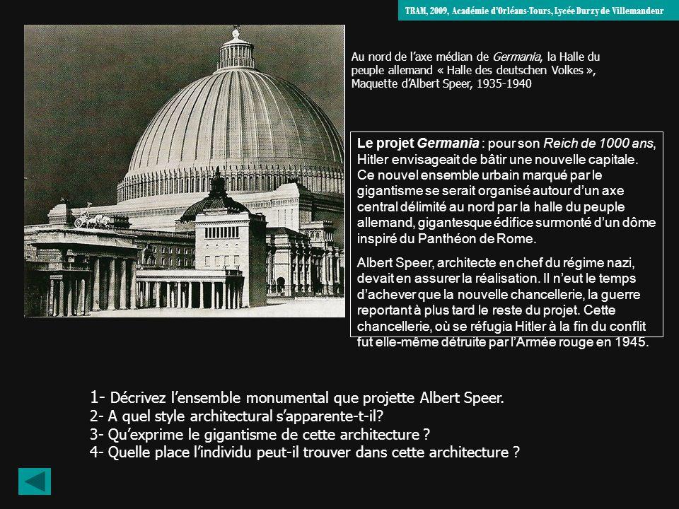 1- Décrivez l'ensemble monumental que projette Albert Speer.