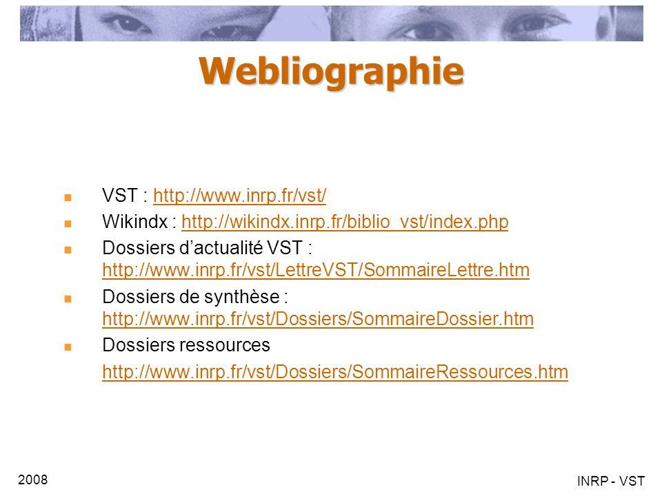 Webliographie VST : http://www.inrp.fr/vst/