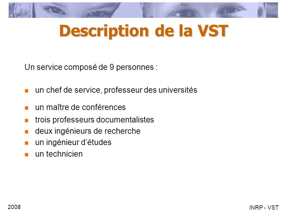 Description de la VST Un service composé de 9 personnes :