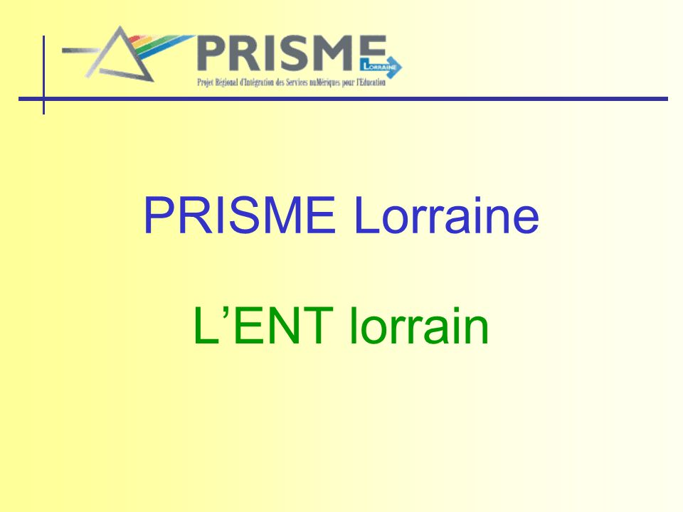 PRISME Lorraine L'ENT lorrain