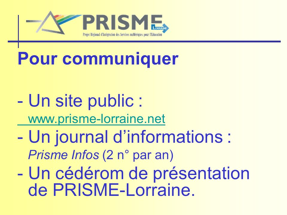 - Un journal d'informations :