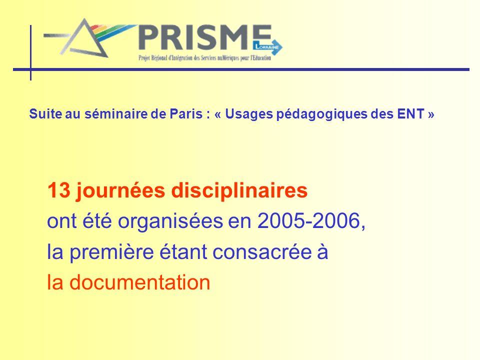 13 journées disciplinaires ont été organisées en 2005-2006,
