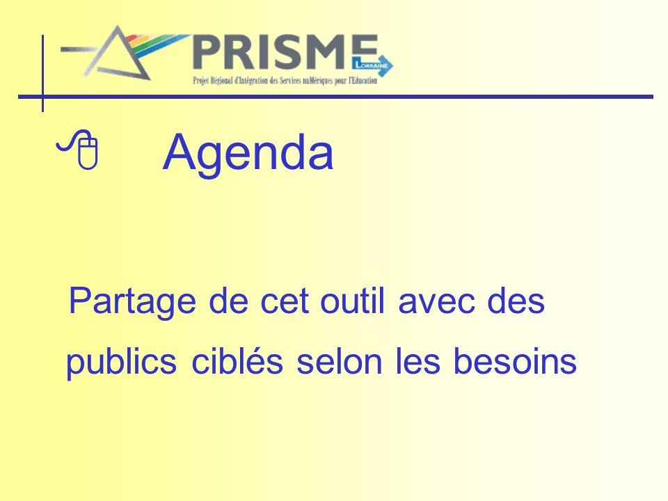  Agenda Partage de cet outil avec des publics ciblés selon les besoins
