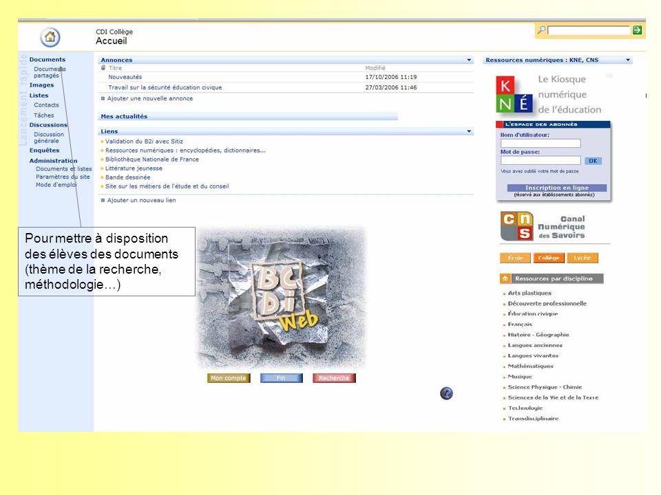 Pour mettre à disposition des élèves des documents (thème de la recherche, méthodologie…)