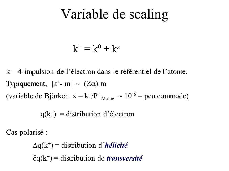 Variable de scaling k+ = k0 + kz