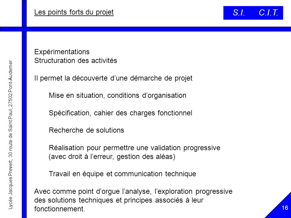 S.I. C.I.T. Les points forts du projet Expérimentations