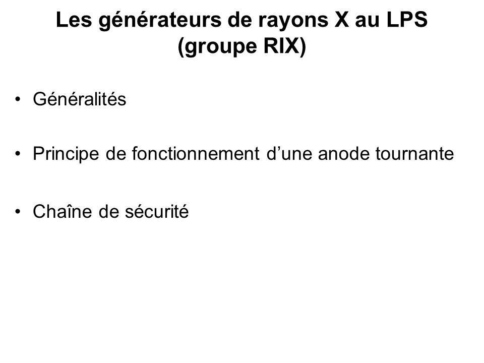 Les générateurs de rayons X au LPS (groupe RIX)